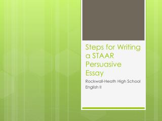 Steps for Writing a STAAR Persuasive Essay