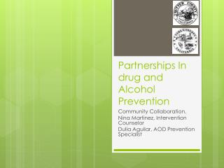 Partnerships In drug and Alcohol Prevention