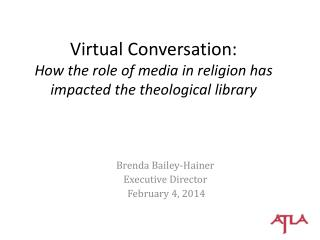 Virtual Conversation: How the role of media in religion has impacted the theological library