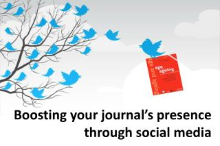 Boosting your  journal's  presence through social media