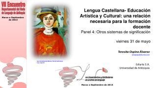 Teresita Ospina Álvarez pedagogia@ediartesa.com Ediarte  S.A. Universidad de Antioquia