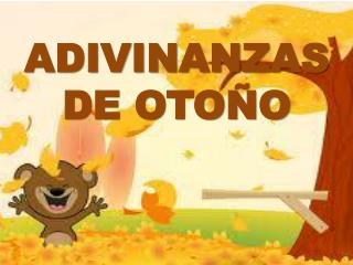 ADIVINANZAS DE OTOÑO