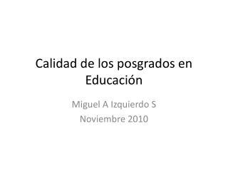 Calidad de los posgrados en Educación