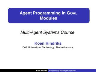 Agent Programming in  Goal Modules