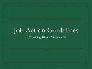 Job Action Guidelines