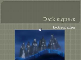 Dark signers