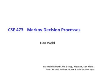 CSE 473Markov Decision Processes