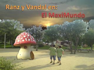 Ranz y Vandal en: