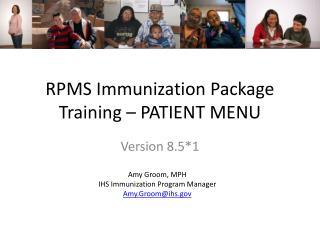 RPMS Immunization Package Training – PATIENT MENU