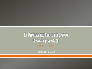 La Riforma del Codice del Lavoro Modifiche proposte (I)