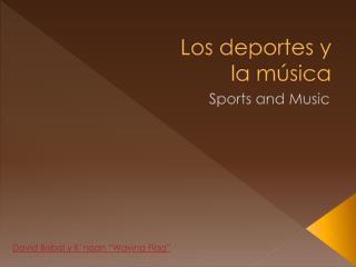 Los deportes  y  la  música