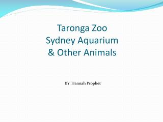 Taronga  Zoo Sydney Aquarium & Other Animals