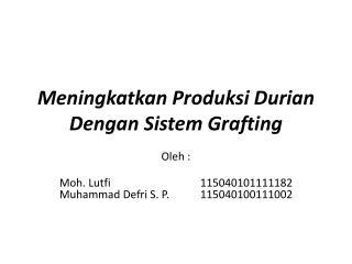 Meningkatkan Produksi  Durian  Dengan Sistem  Grafting