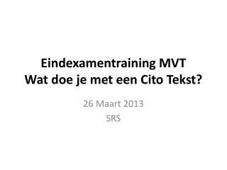 Eindexamentraining MVT Wat doe je met een Cito Tekst?