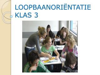 LOOPBAANORI � NTATIE KLAS 3