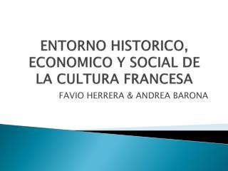 ENTORNO HISTORICO, ECONOMICO Y SOCIAL DE LA CULTURA FRANCESA