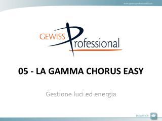 05 - LA GAMMA CHORUS EASY