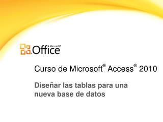 Curso de  Microsoft ®  Access ® 2010