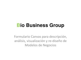 B io Business Group