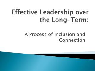 Effective Leadership over the Long-Term: