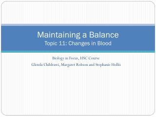 Maintaining a Balance Topic 11: Changes in Blood