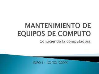 MANTENIMIENTO DE EQUIPOS DE COMPUTO