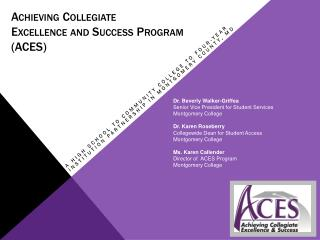 Achieving Collegiate  Excellence and Success Program (ACES)