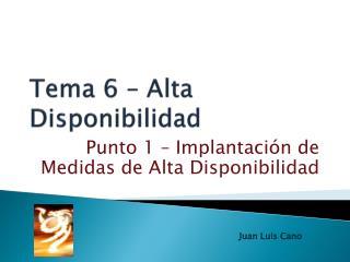 Tema 6 – Alta Disponibilidad