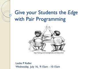 Give your Students the  Edge  with Pair Programming
