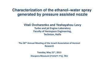The 26 th  Annual Meeting of the Israeli Association of Aerosol Research Tuesday, May 21 st , 2013