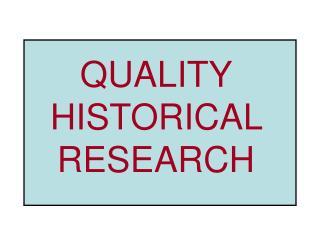 QUALITY HISTORICAL RESEARCH