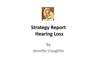 Strategy Report Hearing Loss