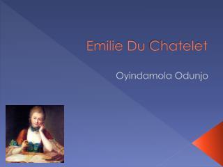 Emilie Du  C hatelet