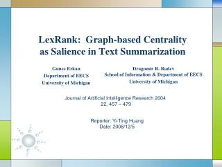 LexRank :  Graph-based Centrality as Salience in Text Summarization