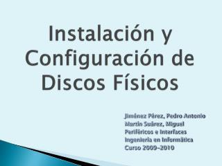 Instalación y Configuración de Discos Físicos