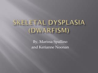 Skeletal Dysplasia (Dwarfism)