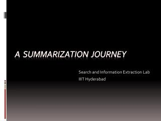 A  summarization  Journey