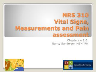 NRS 310 Vital Signs, Measurements and Pain assessment