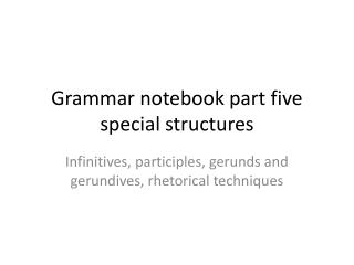 Grammar notebook part five special structures