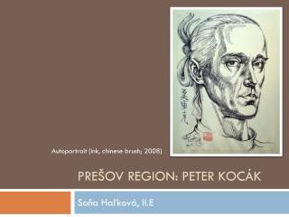 Prešov  Region : Peter  Kocák