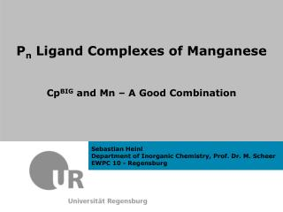 P n  Ligand Complexes of Manganese Cp BIG  and  Mn  – A Good Combination