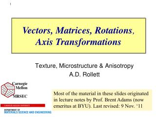 Texture, Microstructure & Anisotropy A.D.  Rollett