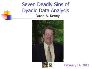 Seven Deadly Sins of  Dyadic  Data  Analysis