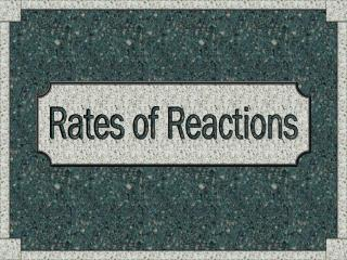 Rates of Reactions