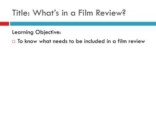 Title: What�s in a Film Review?