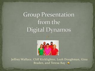 Group Presentation  from the  Digital Dynamos