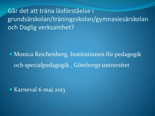 Monica Reichenberg, Institutionen för pedagogik och specialpedagogik , Göteborgs universitet