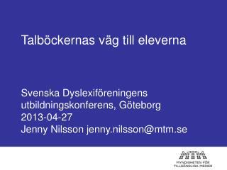 Talböckernas väg till eleverna  Svenska Dyslexiföreningens utbildningskonferens, Göteborg