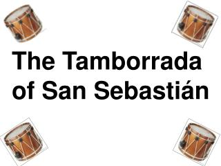 The  Tamborrada of San Sebastián