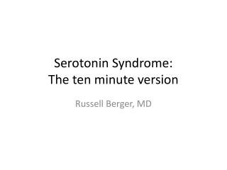 Serotonin Syndrome:  The ten minute version